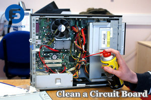 How to Clean a Circuit Board?